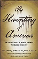 The Haunting of America: From Salem Witch Trials to Harry Houdini