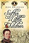 Suffer the Little Children (The Chronicles of Christoval Alvarez, #5)