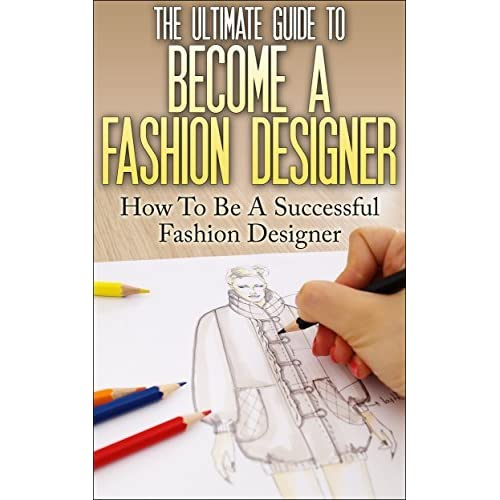 to become a fashion designer how to be a successful fashion designer
