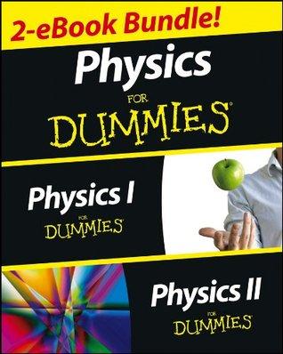 Physics For Dummies, 2 eBook Bundle: Physics I For Dummies & Physics II For Dummies
