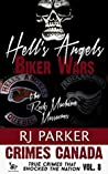 Hell's Angels Biker Wars: True Story of The Rock Machine Massacres (Crimes Canada: True Crimes That Shocked the Nation #8)