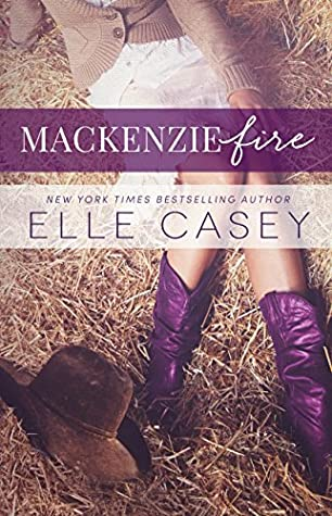 MacKenzie Fire (Shine Not Burn, #2)