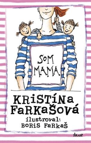 Som mama by Kristína Farkašová