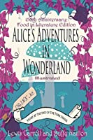 Alice's Adventures in Wonderland [Annotated and Illustrated]: 150th Anniversary Food in Literature & Culture Edition (The Story at the End of the Fork Series)