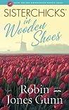 Sisterchicks in Wooden Shoes (Sisterchicks, #8)