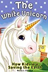The White Unicorn: How Kids Are Saving the Earth