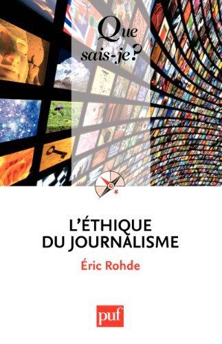 Léthique du journalisme  by  Éric Rohde