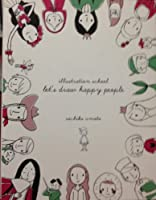 Illustration School: Let's Draw Happy People by Sachiko Umoto (2012-12-24)