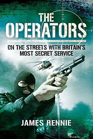 The Operators: On The Street with Britain's Most Secret Service