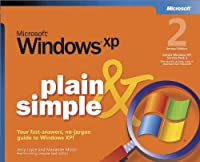 Microsoft® Windows® XP Plain & Simple