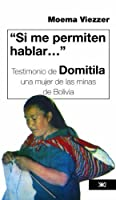 Si me permiten hablar... Testimonio de Domitila, una mujer de las minas de Bolivia (Historia inmediata)