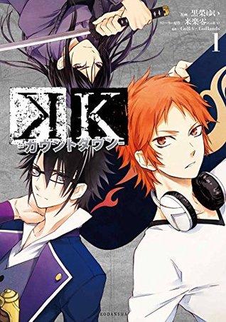 K‐カウントダウン‐ 1 (K: Countdown, #1) Gora Gohands, Yui Kuroe