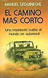 El camino más corto by Manuel Leguineche