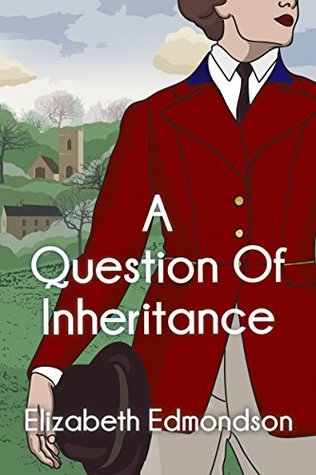 A Question of Inheritance by Elizabeth Edmondson