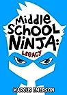 Legacy (Middle School Ninja, #1)