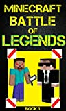 Minecraft: Battle of Legends Book 1 (An Unofficial Minecraft Book)