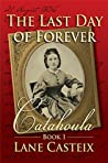 The Last Day of Forever (Catahoula #1)