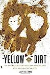 Yellow Dirt: An A...