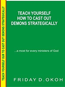 Teach Yourself How To Cast Out Demons Strategically (1St Edition)