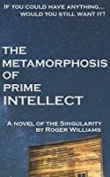 The Metamorphosis of Prime Intellect: a novel of the singularity
