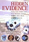 Hidden Evidence: 40 True Crimes and How Forensic Science Helped Solve Them