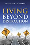 Living Beyond Distraction