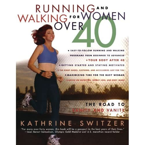 Runnning And Walking For Women Over 40 The Road To Sanity