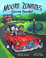 Moore Zombies: Gimme Noodle!