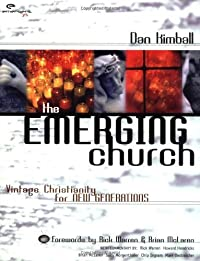 The Emerging Church: Vintage Christianity for New Generations