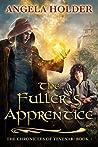 The Fuller's Apprentice (The Chronicles of Tevenar, #1)