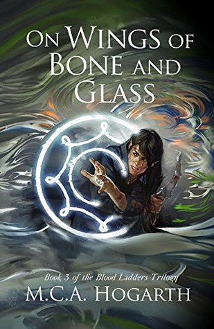 On Wings of Bone and Glass (Blood Ladders Trilogy Book 3)
