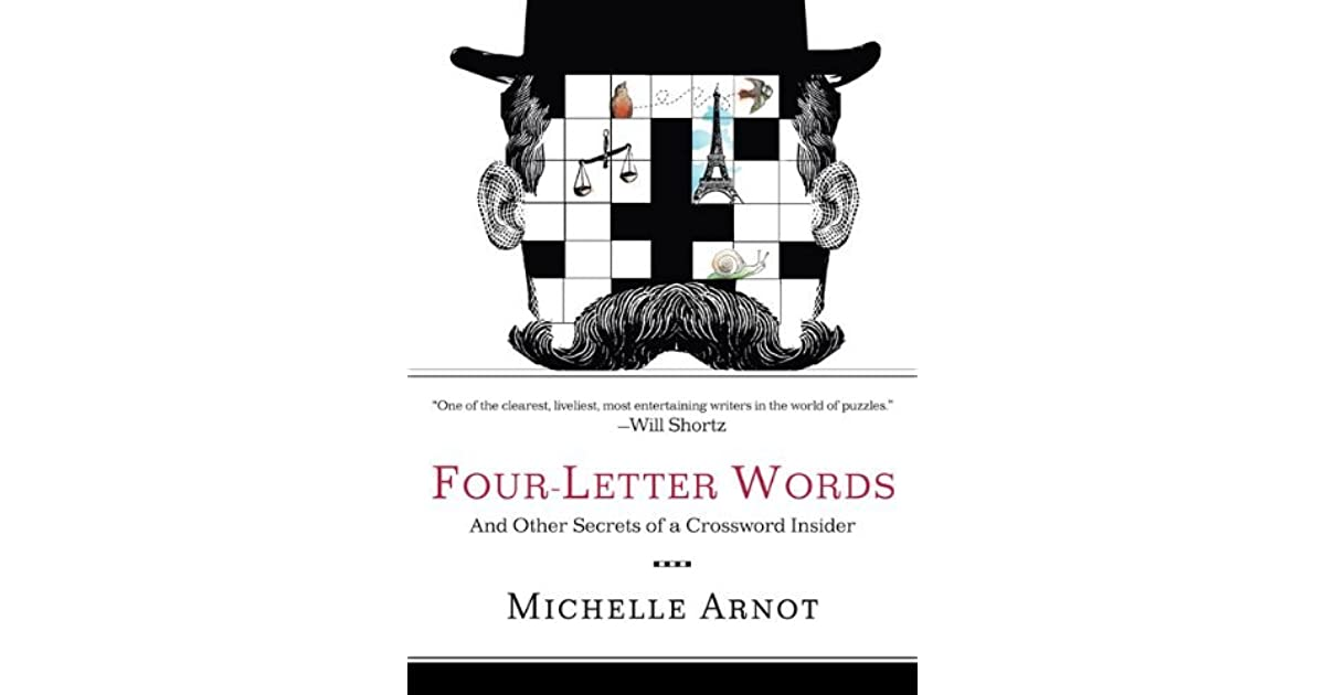 Four Letter Words And Other Secrets Of A Crossword Insider By