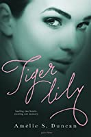 Tiger Lily Part Three (Tiger Lily, #3)