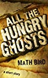 All The Hungry Ghosts