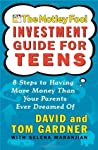 The Motley Fool Investment Guide for Teens by David   Gardner