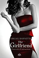 The Girlfriend (Pouvoirs d'attractions, #2)