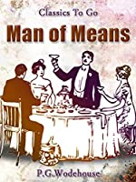 A Man of Means: Revised Edition of Original Version (Classics To Go)