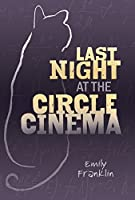 Last Night at the Circle Cinema (Fiction - Young Adult)