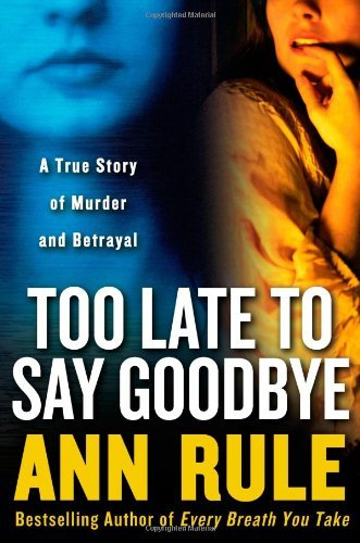 Too-Late-to-Say-Goodbye-A-True-Story-of-Murder-and-Betrayal