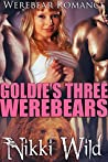 Goldie's Three Werebears by Nikki Wild