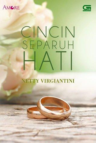 Cincin Separuh Hati by Netty Virgiantini