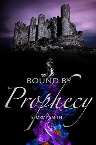 Bound by Prophecy by Stormy Smith