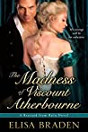 The Madness of Viscount Atherbourne (Rescued from Ruin, #1)