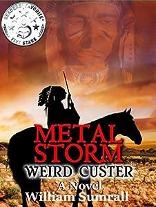 Metal Storm: Weird Custer a Novel