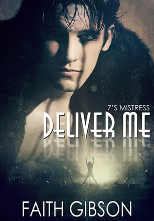 Deliver Me by Faith  Gibson