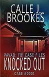 #0001 Knocked Out (PAVAD: FBI Case Files, #1)