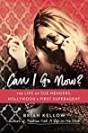 Book cover for Can I Go Now?: The Life of Sue Mengers, Hollywood's First Superagent