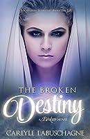 The Broken Destiny (Broken #1)