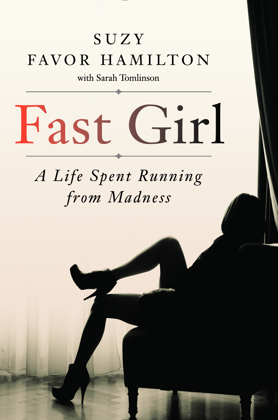 Fast Girl A Life Spent Running From Madness