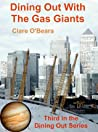 Dining Out with the Gas Giants by Clare O'Beara